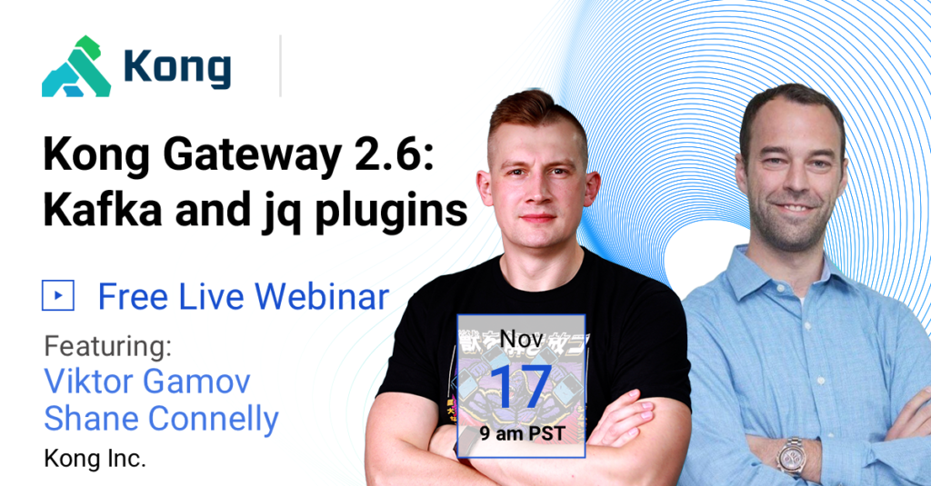 What's new in Kong Gateway 2.6: Explore Kafka and jq plugins